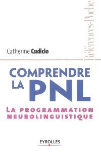 Comprendre la PNL : la programmation neurolinguistique