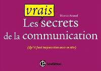 Les vrais secrets de la communication (qu'il faut toujours avoir bien en tête)