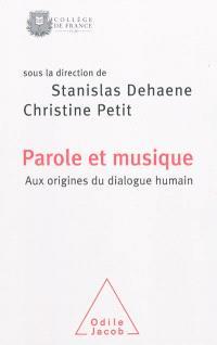 Parole et musique : aux origines du dialogue humain : colloque annuel 2008