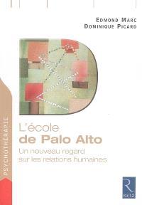 L'école de Palo Alto : un nouveau regard sur les relations humaines