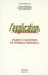 L'explication : enjeux cognitifs et interactionnels