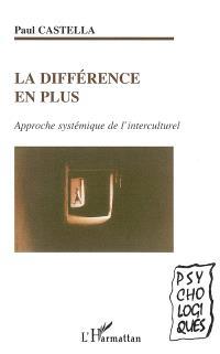 La différence en plus : approche systémique de l'interculturel
