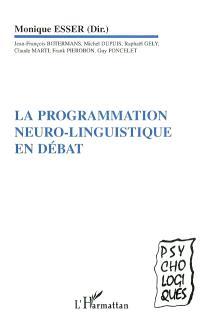 La programmation neuro-linguistique en débat : repères cliniques, scientifiques et philosophiques