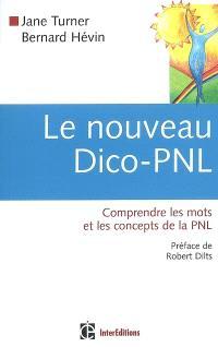Le nouveau dico-PNL : comprendre les mots et les concepts de la PNL
