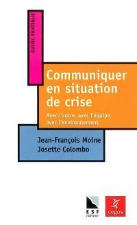 Communiquer en situation de crise : avec l'autre, avec l'équipe, avec l'environnement