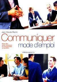 Communiquer : mode d'emploi