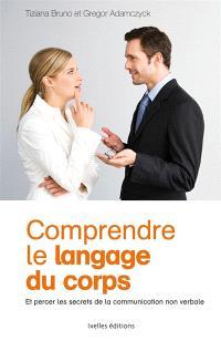 Comprendre le langage du corps : décryptez vos gestes et ceux de vos interlocuteurs !