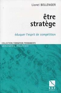 Être stratège : éduquer l'esprit de compétition