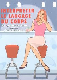 Interpréter le langage du corps : votre personnalité révélée à travers chacun de vos gestes