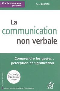 La communication non verbale : comprendre les gestes, perception et signification
