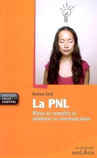 La PNL : mieux se connaître et améliorer sa communication