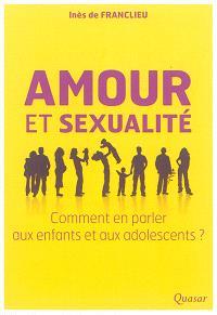 Amour et sexualité : comment en parler aux enfants et aux adolescents ?