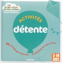 Activités détente : 35 activités pour favoriser la relaxation de votre enfant : 3 à 10 ans