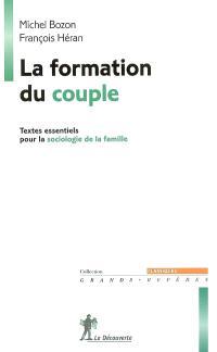 La formation du couple : textes essentiels pour la sociologie de la famille