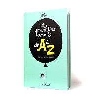 Ta première année de A à Z : cahier de naissance