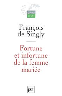 Fortune et infortune de la femme mariée : sociologie des effets de la vie conjugale