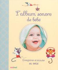 L'album sonore de bébé : enregistrer et écouter sa voix