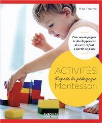 Activités d'après la pédagogie Montessori : pour accompagner le développement de votre enfant à partir de 3 ans