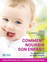 Comment nourrir son enfant  : du lait maternel au repas complet