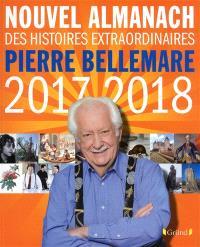 Nouvel almanach des histoires extraordinaires Pierre Bellemare : 2017-2018