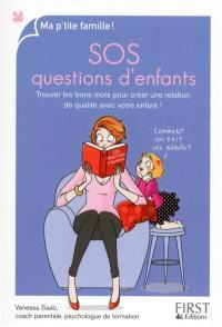 SOS questions d'enfants : trouver les bons mots pour créer une relation de qualité avec votre enfant !