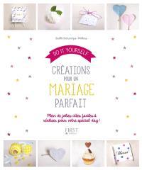 Créations pour un mariage parfait : do it yourself