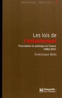 Les lois de l'enfantement : procréation et politique en France (1982-2011)