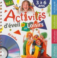 Activités d'éveil et de loisirs. Volume 2, 3 à 6 ans