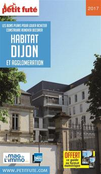 Habitat Dijon et agglomération 2017 : les bons plans pour louer, acheter, construire, rénover, décorer