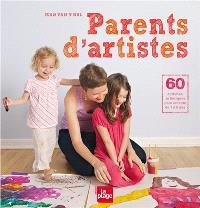 Parents d'artistes : 60 activités artistiques pour enfants de 1 à 8 ans