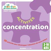 Activités concentration : 35 activités pour développer l'attention de votre enfant