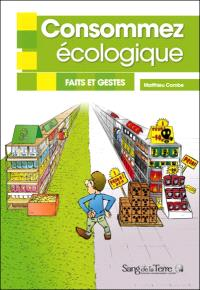 Consommez écologique : faits et gestes