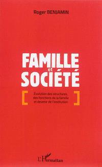 Famille et société : évolution des structures, des fonctions de la famille et devenir de l'institution