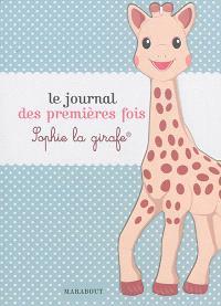 Le journal des premières fois : Sophie la girafe
