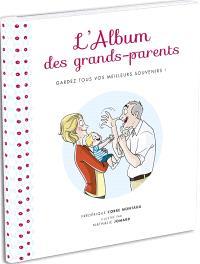 L'album des grands-parents : gardez tous vos meilleurs souvenirs !
