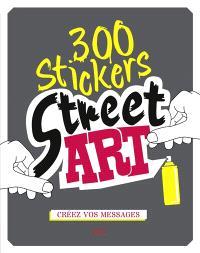 300 stickers street art : créez vos messages