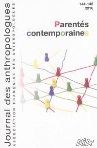 Journal des anthropologues. n° 144-145, Parentés contemporaines