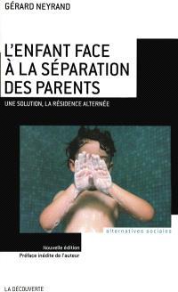L'enfant face à la séparation des parents : une solution, la résidence alternée