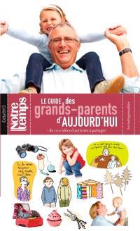Le guide des grands-parents d'aujourd'hui : + de 100 idées d'activités à partager