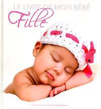 Le livre de mon bébé : fille