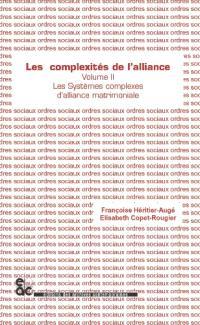 Les complexités de l'alliance. Volume 2, Les systèmes complexes d'alliance matrimoniale