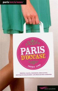 Paris d'occase : dépôts-vente, friperies, brocantes, boutiques solidaires : les meilleures adresses