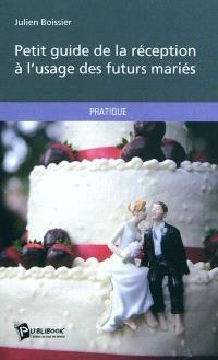 Petit guide de la réception à l'usage des futurs mariés