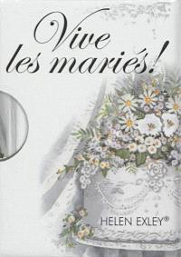 Vive les mariés ! : un livre-cadeau Helen Exley