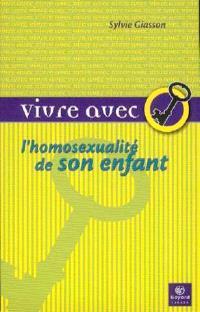 Vivre avec l'homosexualité de son enfant  : petit guide du coming-out