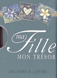 Ma fille, mon trésor : un livre cadeau Helen Exley