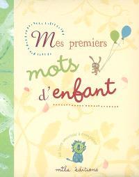 Mes premiers mots d'enfant : un livre souvenir à compléter