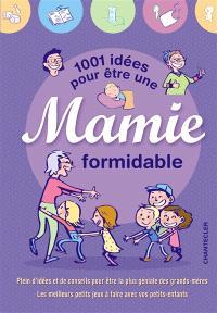 1.001 idées pour être une mamie formidable