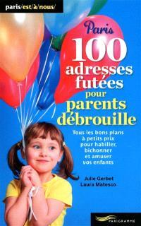 100 adresses futées pour parents débrouille : tous les bons plans à petits prix pour habiller, bichonner et amuser vos enfants
