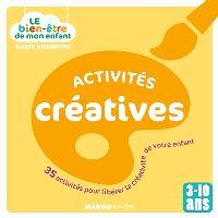 Activités créatives : 35 activités pour libérer la créativité de votre enfant
